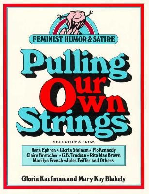 Image for Pulling Our Own Strings : Feminist Humor and Satire