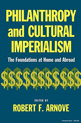 Image for Philanthropy and Cultural Imperialism: The Foundations at Home and Abroad