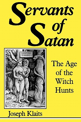 Image for Servants of Satan: The Age of the Witch Hunts (Midland Book, MB 422)