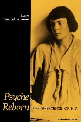 Psyche Reborn: The Emergence of H.D. (Midland Book), Friedman, Susan Stanford