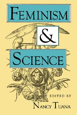 Image for Feminism and Science (Race, Gender, and Science)