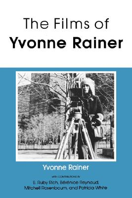 Image for The Films of Yvonne Rainer (Theories of Representation and Difference)