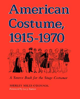 Image for American Costume 1915-1970: A Source Book for the Stage Costumer (Midland Book, MB 543)