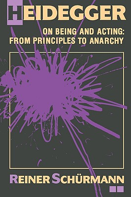 Image for Heidegger on Being and Acting: From Principles to Anarchy