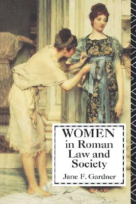 Women in Roman Law and Society (MIDLAND BOOK), Gardner, Jane F.