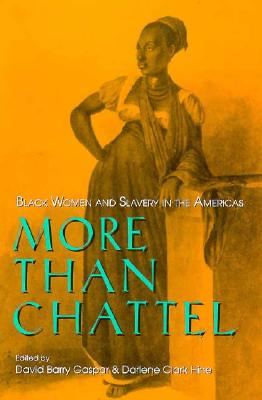 Image for More Than Chattel: Black Women and Slavery in the Americas (Blacks in the Diaspora)