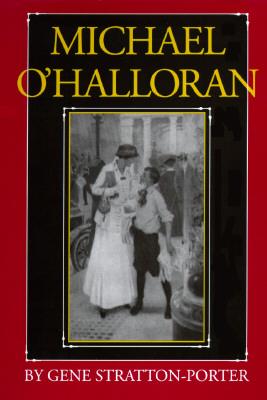 Michael O'Halloran (Library of Indiana Classics), Stratton-Porter, Gene
