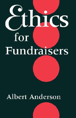 Image for Ethics for Fundraisers (Philanthropic and Nonprofit Studies)