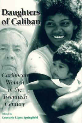 Image for Daughters of Caliban: Caribbean Women in the Twentieth Century
