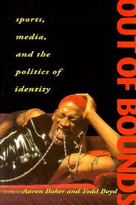 Image for Out of Bounds: Sports, Media and the Politics of Identity