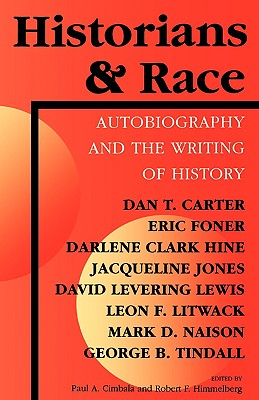 Historians and Race: Autobiography and the Writing of History (Blacks in the Diaspora)