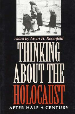 Image for Thinking about the Holocaust: After Half a Century (Jewish Literature and Culture)