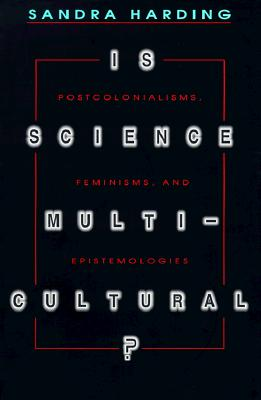 Image for Is Science Multicultural?: Postcolonialisms, Feminisms, and Epistemologies (Race, Gender, and Science)