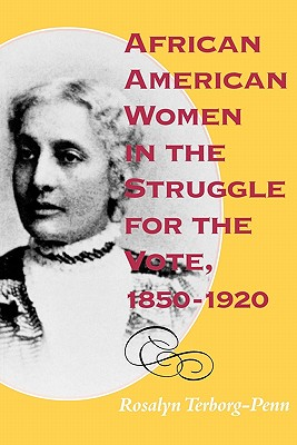 African American Women in the Struggle for the Vote, 1850?1920 (Blacks in the Diaspora), Terborg-Penn, Rosalyn