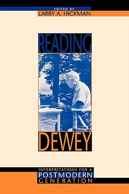 Image for Reading Dewey: Interpretations for a Postmodern Generation
