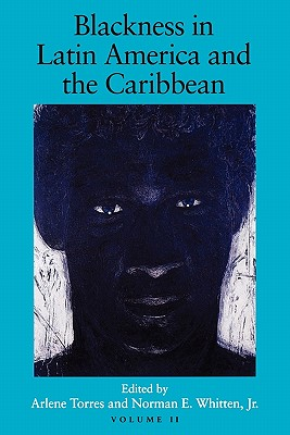 Blackness in Latin America and the Caribbean: Social Dynamics and Cultural Transformations (Blacks in the Diaspora) Volume 2