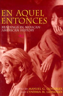 Image for En Aquel Entonces: Readings in Mexican-American History