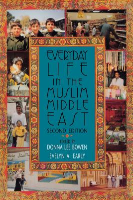 Image for Everyday Life in the Muslim Middle East: Second Edition
