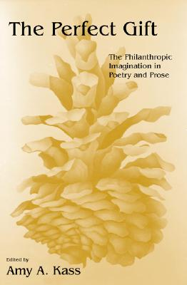 Image for The Perfect Gift: The Philanthropic Imagination in Poetry and Prose