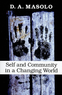Self and Community in a Changing World, Masolo, D. A.