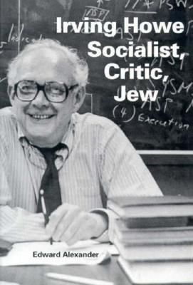 Image for Irving HoweSocialist, Critic, Jew (Jewish Literature and Culture)