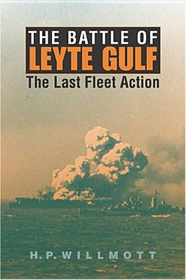 The Battle of Leyte Gulf: The Last Fleet Action (Twentieth-Century Battles), Willmott, H. P.