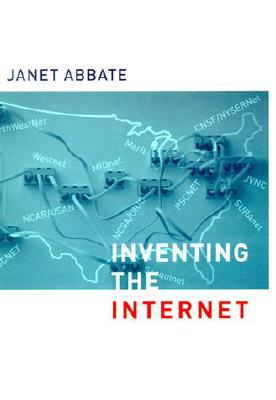 Inventing the Internet (Inside Technology), Abbate, Janet