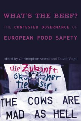 Image for What's the Beef?: The Contested Governance of European Food Safety (Politics, Science, and the Environment)