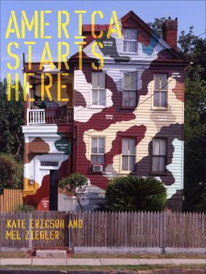 Image for America Starts Here: Kate Ericson and Mel Ziegler