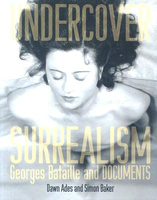 Image for Undercover Surrealism: Georges Bataille and DOCUMENTS