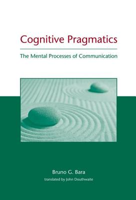 Image for Cognitive Pragmatics: The Mental Processes of Communication (A Bradford Book)