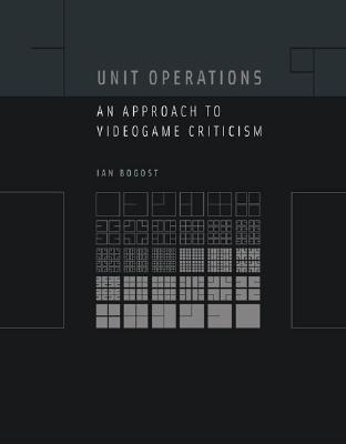 Image for Unit Operations: An Approach to Videogame Criticism (The MIT Press)