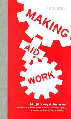 Making Aid Work (Boston Review Books), Banerjee, Abhijit Vinayak