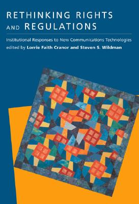 Image for Rethinking Rights and Regulations: Institutional Responses to New Communications Technologies (Telecommunications Policy Research Conference)