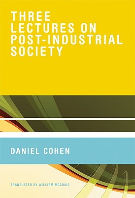 Image for Three Lectures on Post-Industrial Society (The MIT Press)