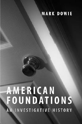 Image for American Foundations: An Investigative History