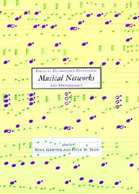 Image for Musical Networks: Parallel Distributed Perception and Performance