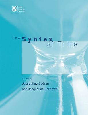 Image for The Syntax of Time (Current Studies in Linguistics)