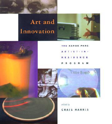 Image for Art and Innovation: The Xerox PARC Artist-in-Residence Program (Leonardo Books)