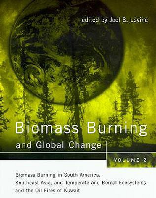 Image for Biomass Burning and Global Change, Vol.  2: Biomass Burning in the Tropical and Temperate Ecosystems