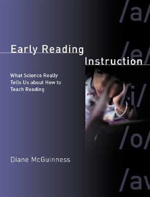Image for Early Reading Instruction: What Science Really Tells Us about How to Teach Reading (Bradford Books)
