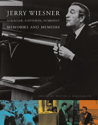 Image for Jerry Wiesner, Scientist, Statesman, Humanist: Memories and Memoirs