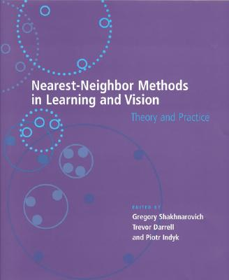 Image for Nearest-Neighbor Methods in Learning and Vision: Theory and Practice (Neural Information Processing series)