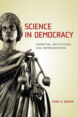 Image for Science in Democracy: Expertise, Institutions, and Representation
