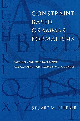 Image for Constraint-Based Grammar Formalisms: Parsing and Type Inference for Natural and Computer Languages (Bradford Books)