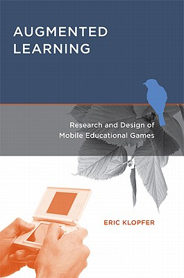 Image for Augmented Learning: Research and Design of Mobile Educational Games
