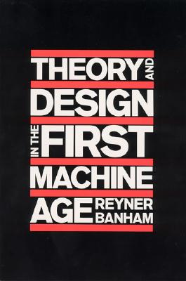 Image for Theory and Design in the First Machine Age