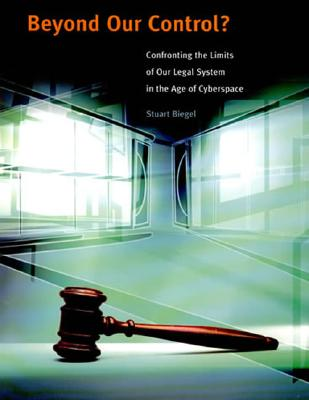 Image for Beyond Our Control?: Confronting the Limits of Our Legal System in the Age of Cyberspace (The MIT Press)
