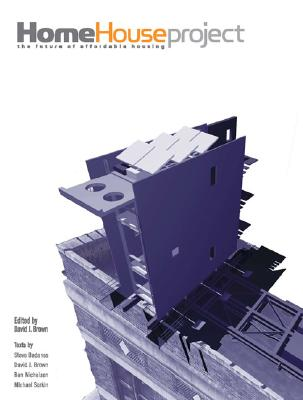 Image for The HOME House Project: The Future of Affordable Housing (The MIT Press)