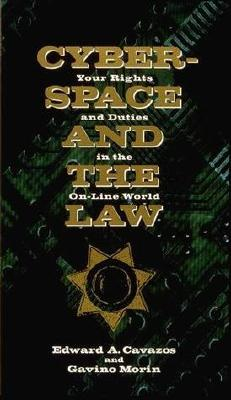 Image for Cyberspace and the Law: Your Rights and Duties in the On-Line World